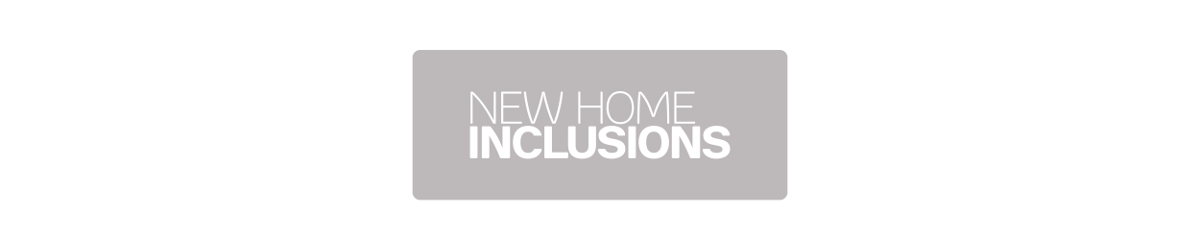 New Home Inclusions List QLD - Banner